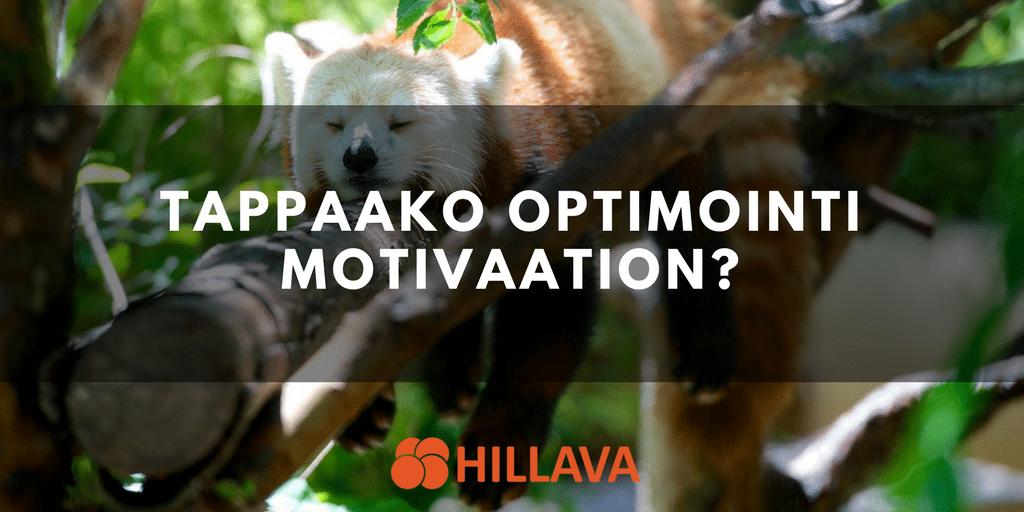 Tappaako optimointi motivaation?